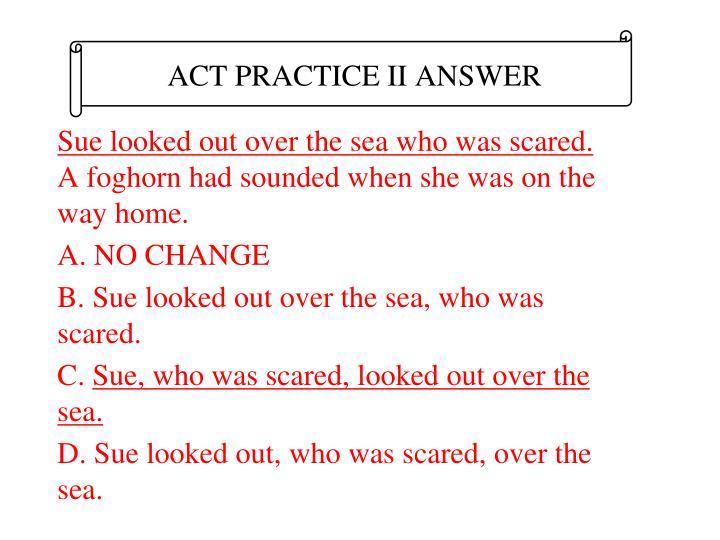 ACT PRACTICE II ANSWER