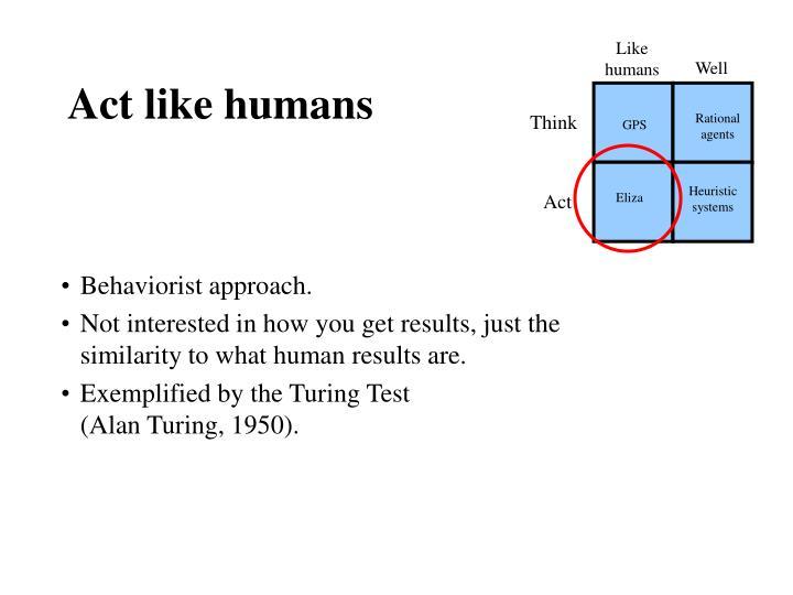 Like humans