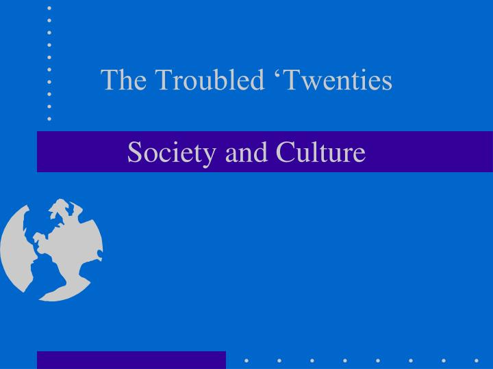 The troubled twenties society and culture