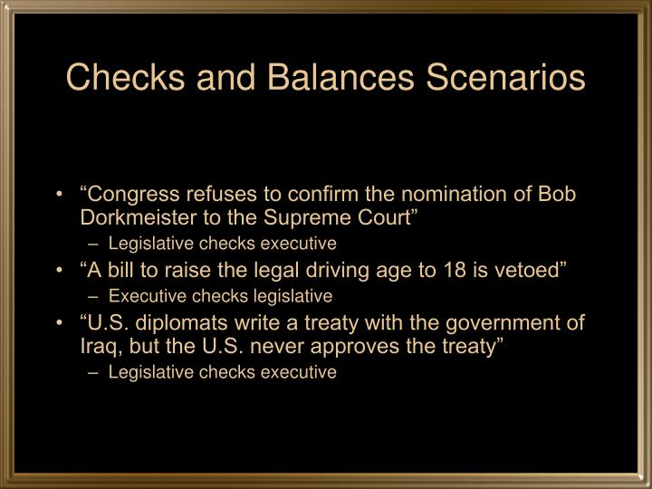 Checks and Balances Scenarios
