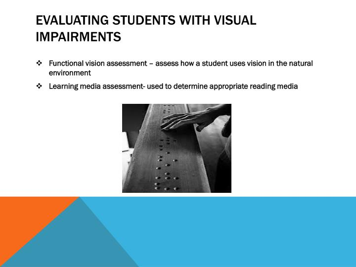 Evaluating Students with visual         impairments