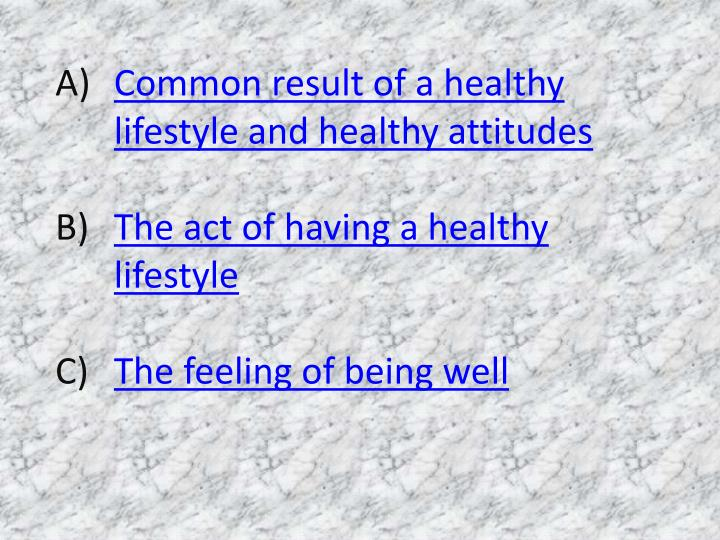 Common result of a healthy lifestyle and healthy attitudes