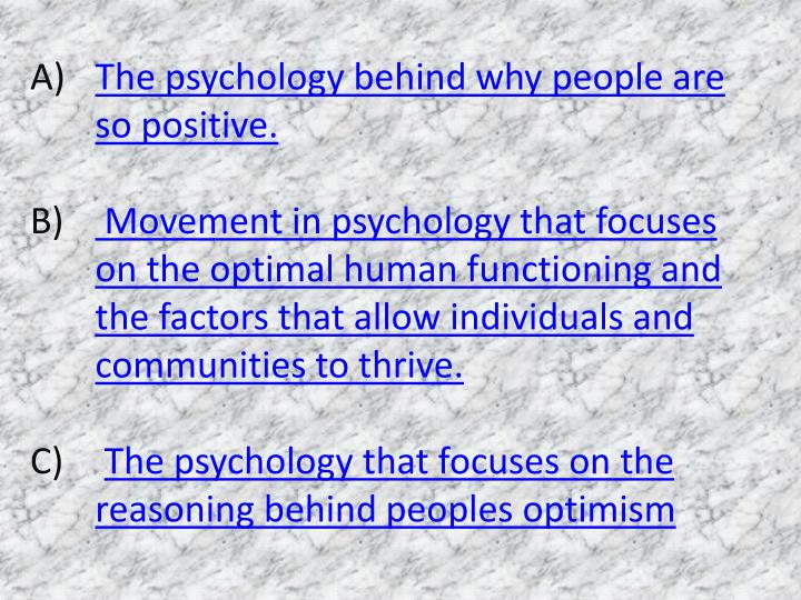 The psychology behind why people are so positive.