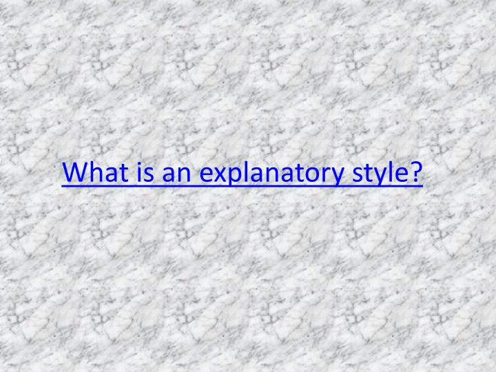 What is an explanatory style?