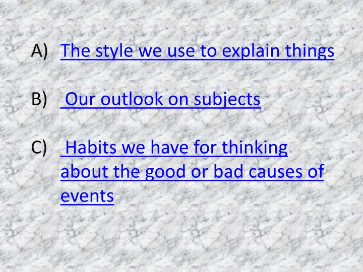 The style we use to explain things
