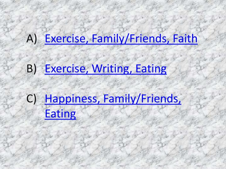 Exercise, Family/Friends, Faith