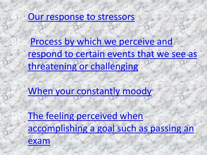 Our response to stressors
