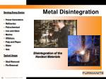 metal disintegration