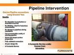 pipeline intervention4