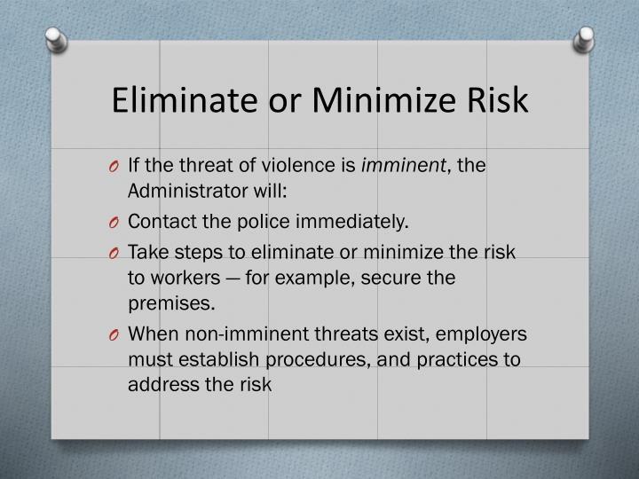 Eliminate or Minimize Risk