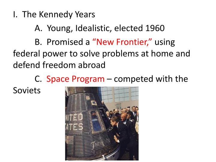 I.  The Kennedy Years