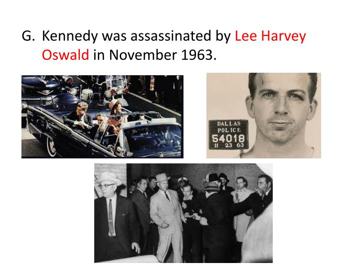Kennedy was assassinated by