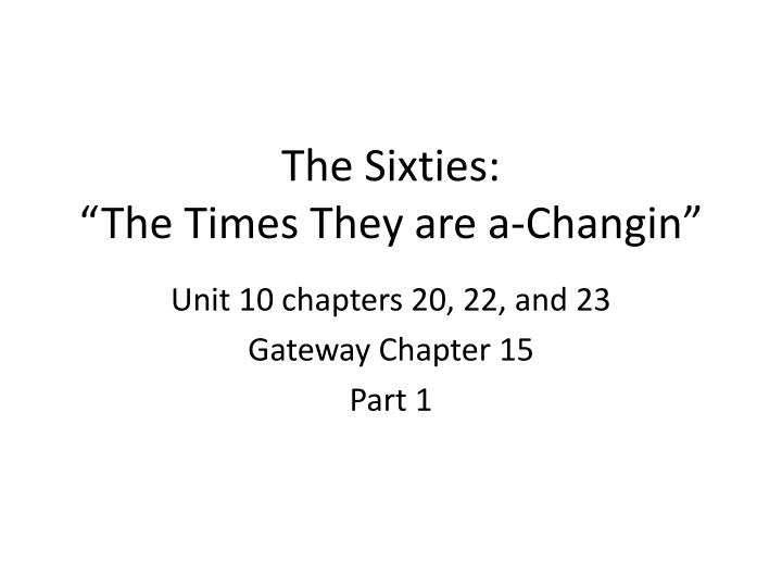 The sixties the times they are a changin