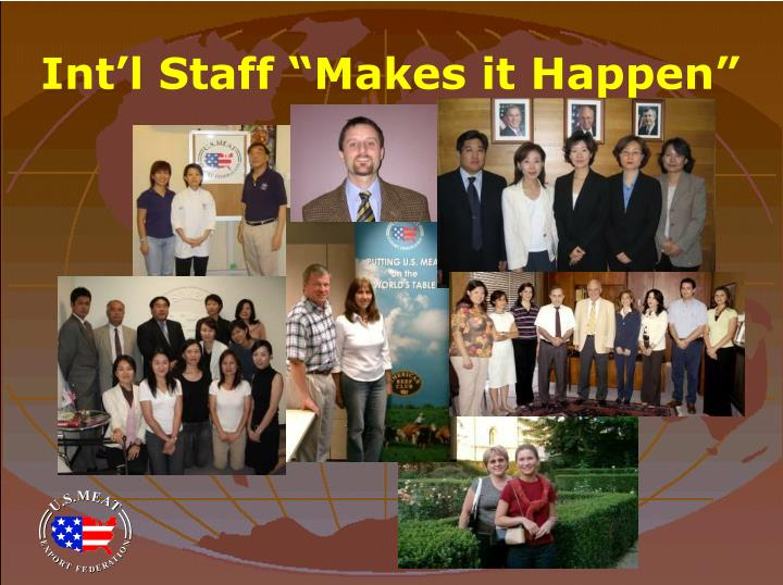 Int l staff makes it happen