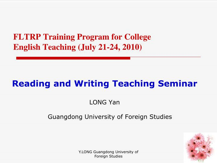 Fltrp training program for college english teaching july 21 24 2010
