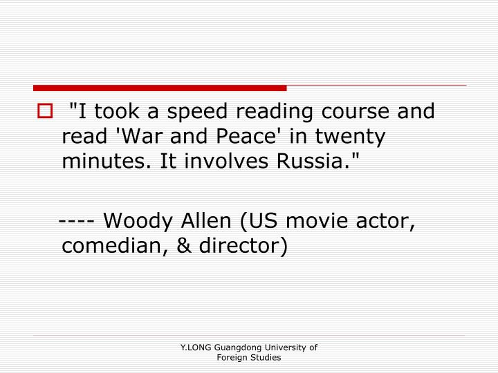 """I took a speed reading course and read 'War and Peace' in twenty minutes. It involves Russia."""
