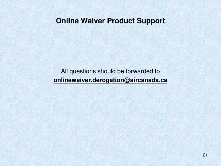 Online Waiver Product Support