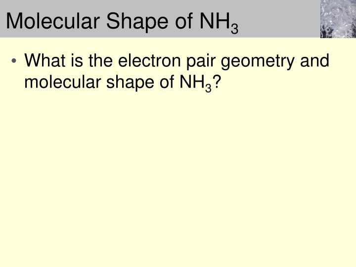 Molecular Shape of NH