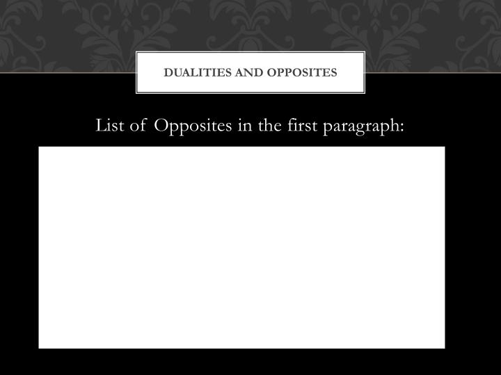 Dualities and opposites