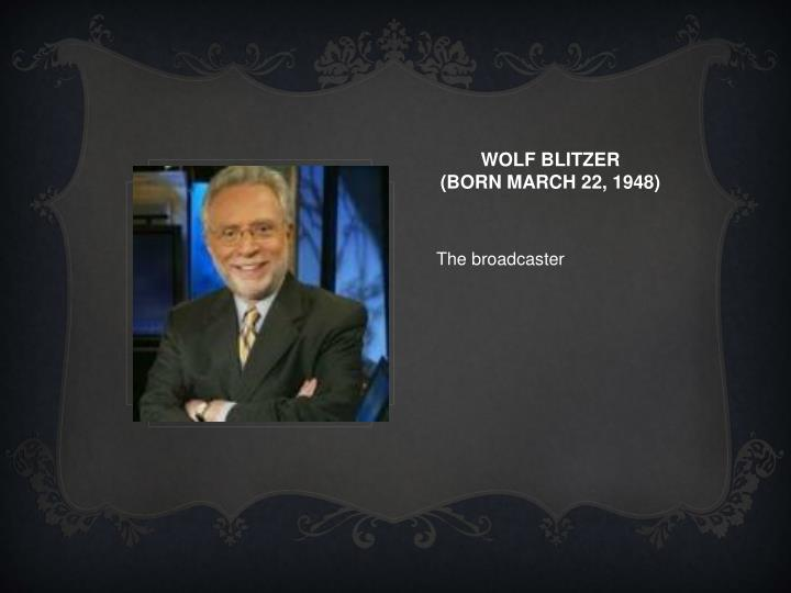 Wolf blitzer born march 22 1948