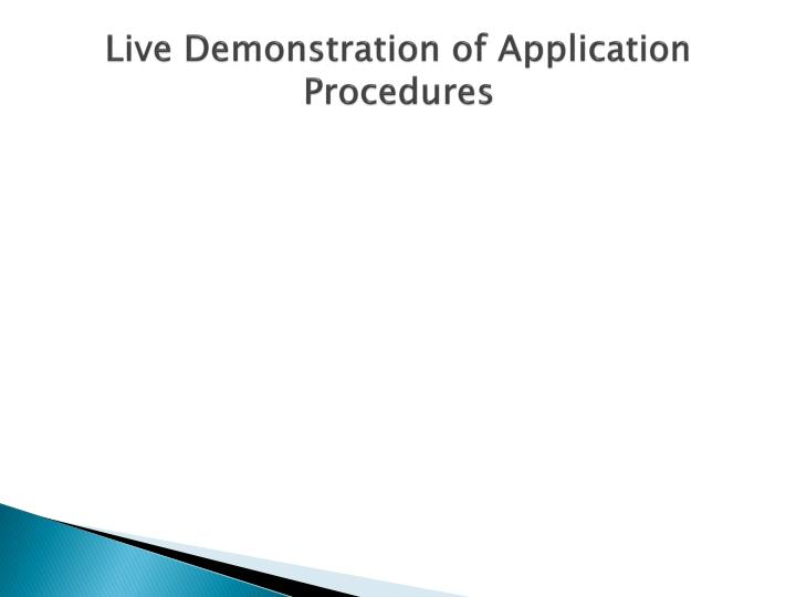 Live Demonstration of Application Procedures