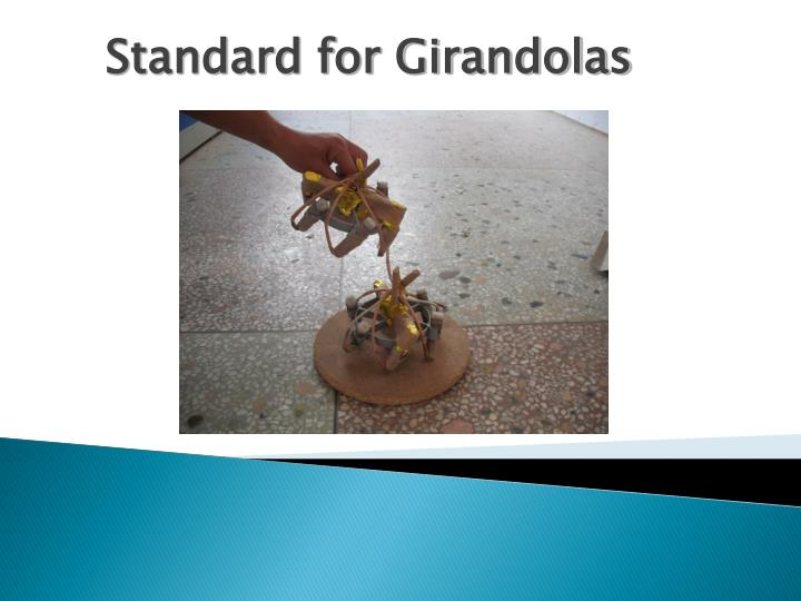Standard for Girandolas