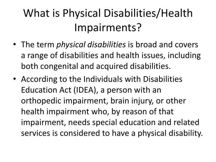 accommodating students with physical and other health impairments Students with physical disabilities and other health impairments have unique needs this lesson will discuss the specifics of life with a physical.