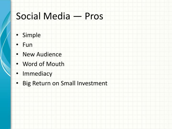 Social Media —Pros