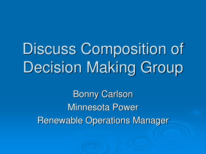Discuss Composition of Decision Making Group