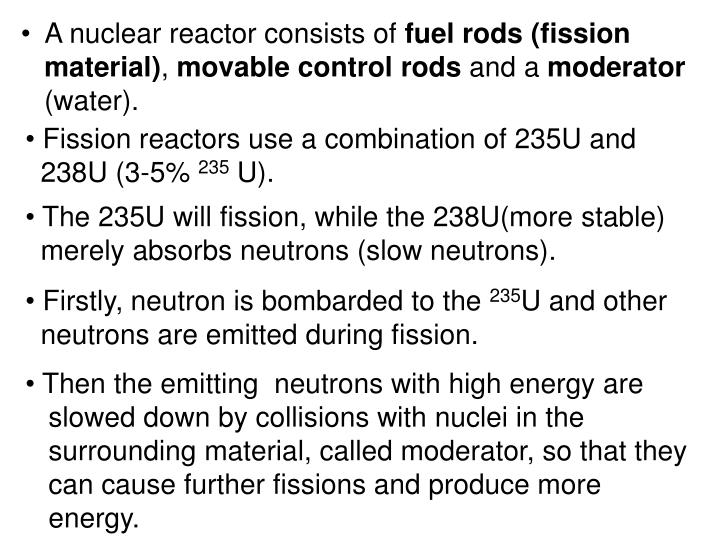 A nuclear reactor consists of