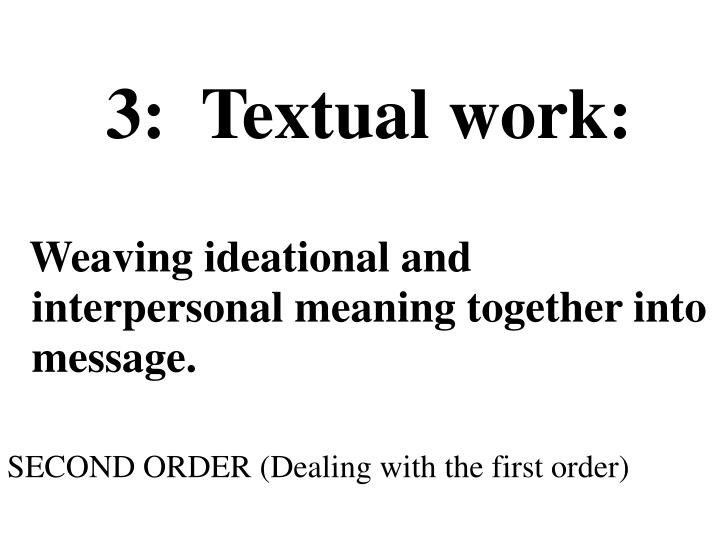 3:  Textual work:
