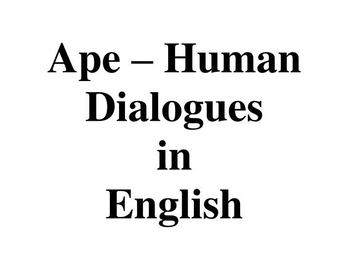 Ape – Human