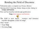 bending the field of discourse