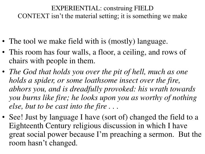 EXPERIENTIAL: construing FIELD