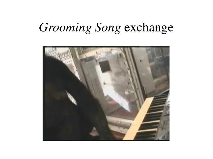 Grooming Song