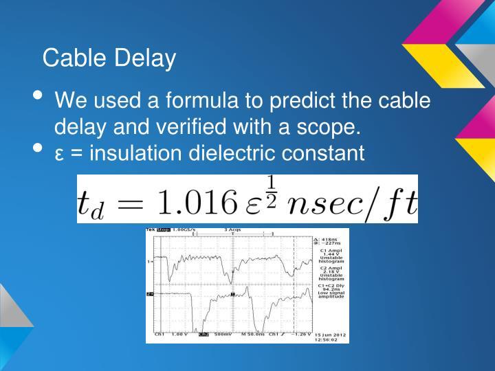 Cable Delay