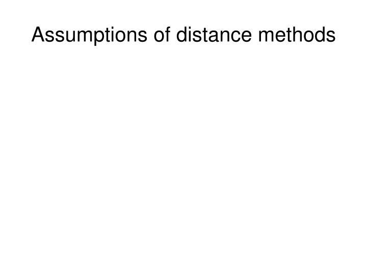 Assumptions of distance methods