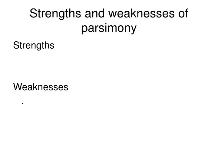 Strengths and weaknesses of parsimony
