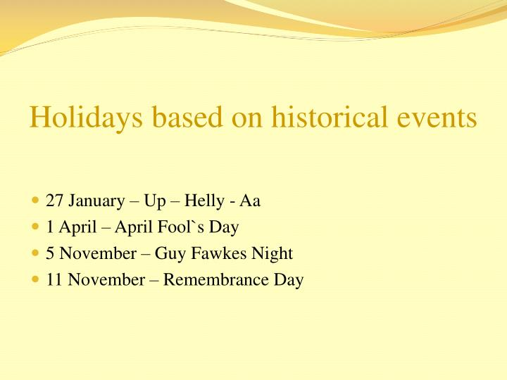 Holidays based on historical events