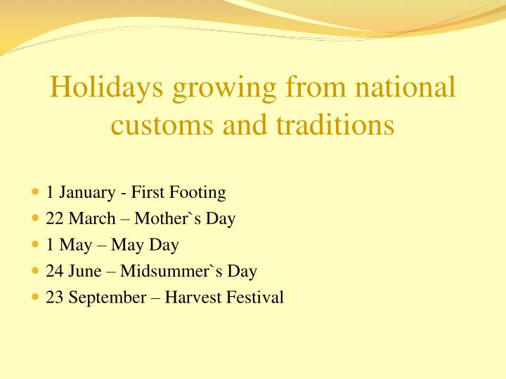 Holidays growing from national customs and traditions