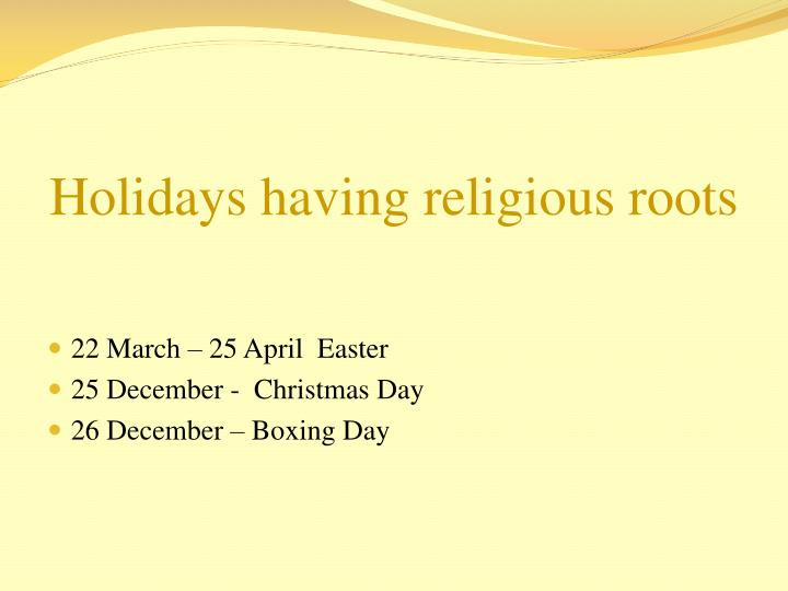Holidays having religious roots