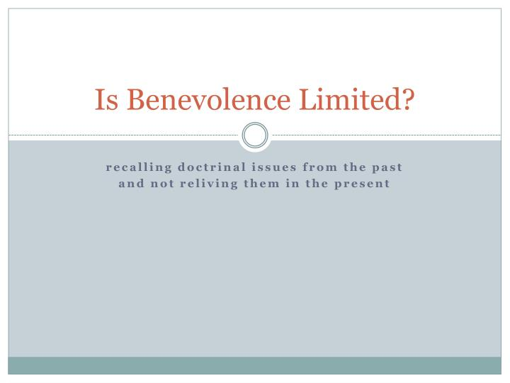 Is benevolence limited