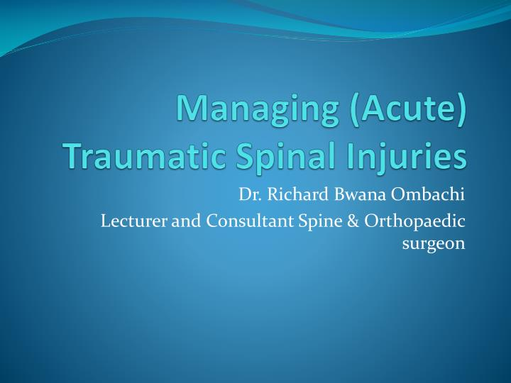 Managing acute traumatic spinal injuries