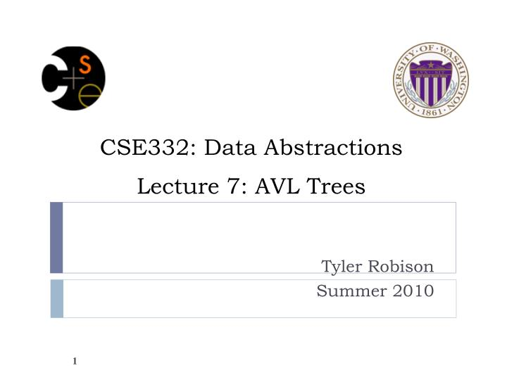 Cse332 data abstractions lecture 7 avl trees