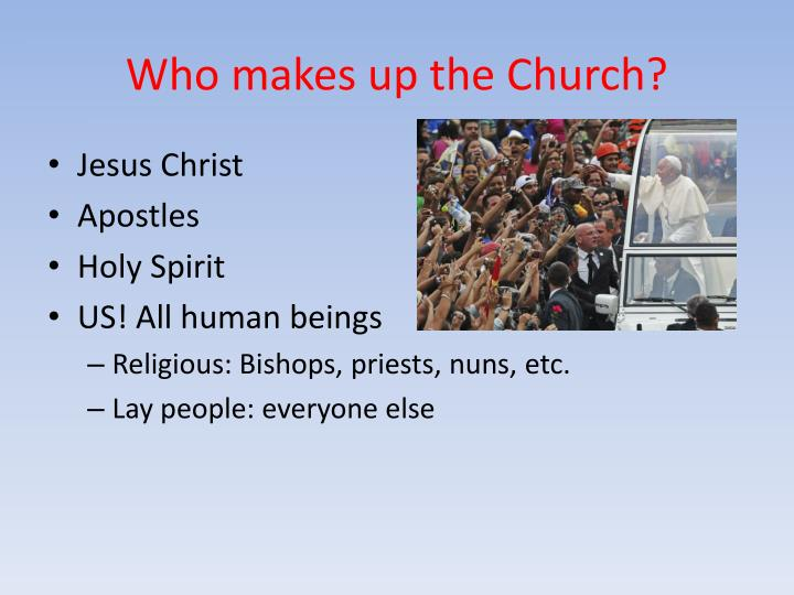 Who makes up the Church?