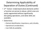 determining applicability of separation of duties continued