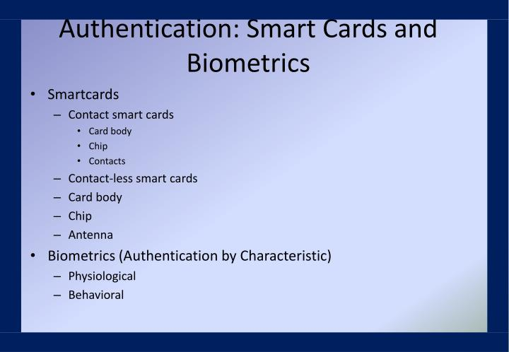 Authentication: Smart Cards and Biometrics