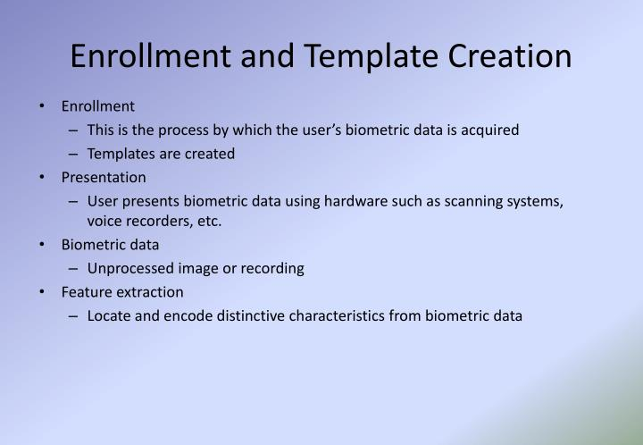 Enrollment and Template Creation