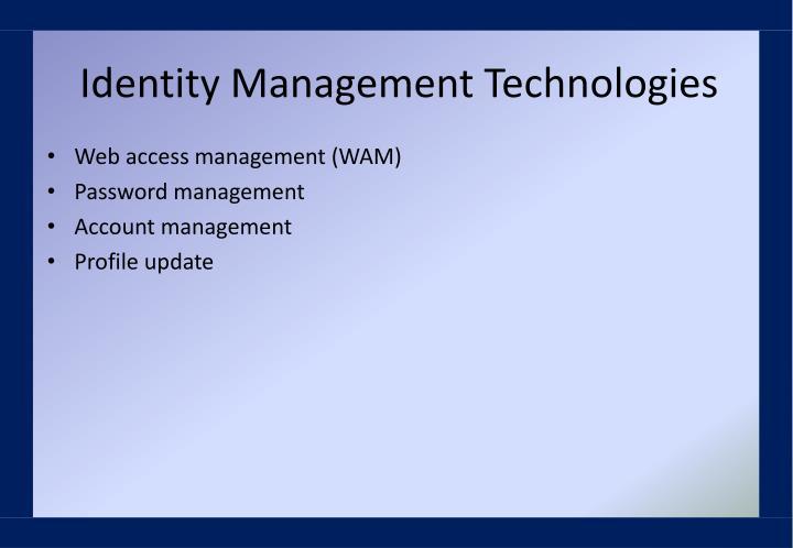 Identity Management Technologies