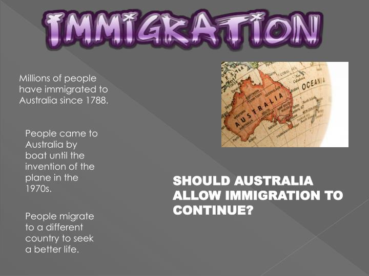 Millions of people have immigrated to Australia since 1788.